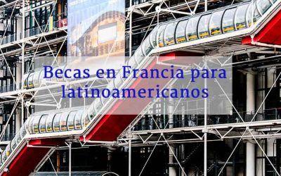 Becas en Francia para Latinoamericanos