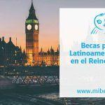 Becas para latinoamericanos en el Reino Unido