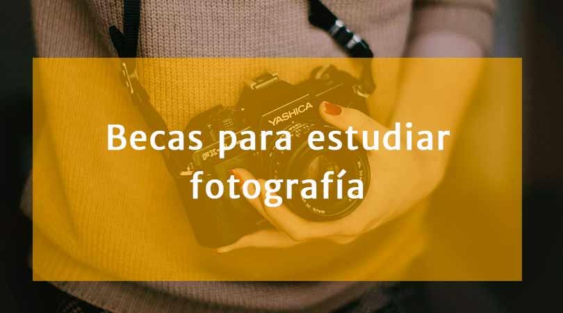 10 Becas para estudiar fotografía
