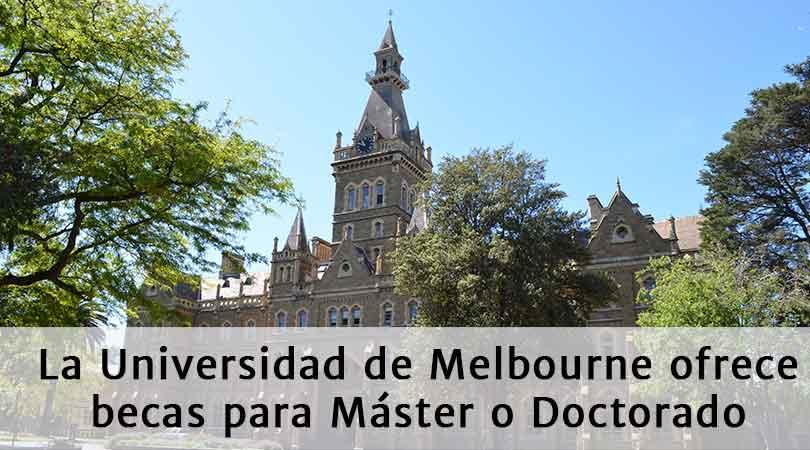 La Universidad de Melbourne ofrece becas para Maestría o PhD