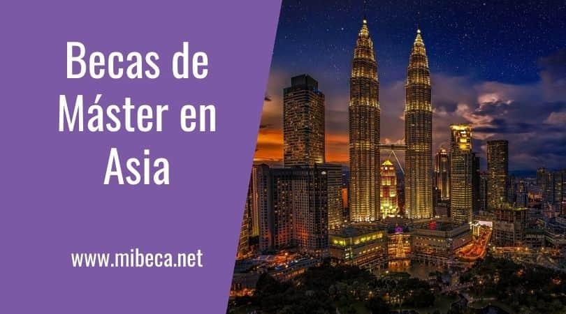 Becas para Máster en Asia [en el 2021]