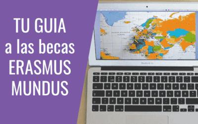 Las becas Erasmus Mundus para el 2022 – Tu guía completa!