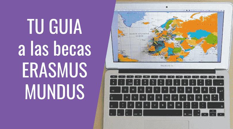 Las becas Erasmus Mundus para el 2021 – Tu guía completa!
