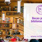 Becas en diferentes áreas dirigidas a bibliotecarios
