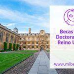 Becas de doctorado para estudiar en el Reino Unido