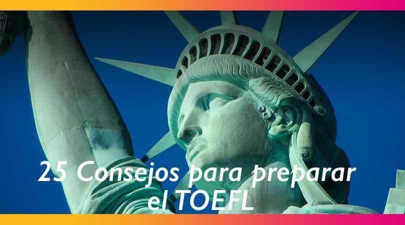 25 Consejos para preparar el TOEFL