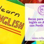 Beca para estudiar inglés en Australia con la escuela de Negocios y Tecnología Perth