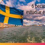 6 becas para estudiar en universidades top en Suecia
