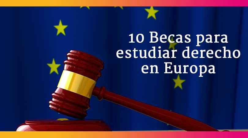 Top 10 de becas para estudiar derecho en Europa