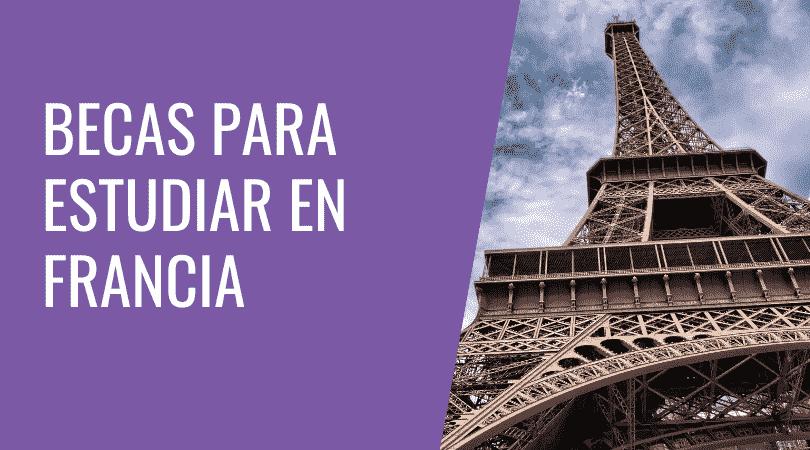 ¿Cómo estudiar con la beca Eiffel en Francia?