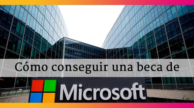 ¿Cómo optar y conseguir las becas Microsoft?